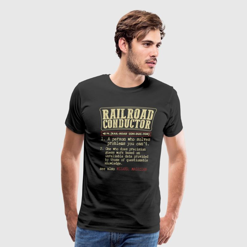 Railroad Conductor Badass Definition Gift Shirt - Men's Premium T-Shirt