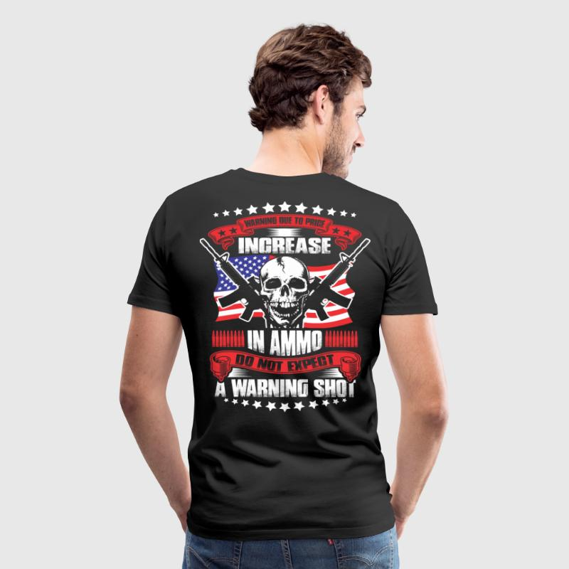 Do Not Expect a Warning Shot - Men's Premium T-Shirt