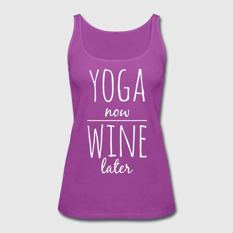 Yoga now wine later funny yoga tank top - Women's Premium Tank Top