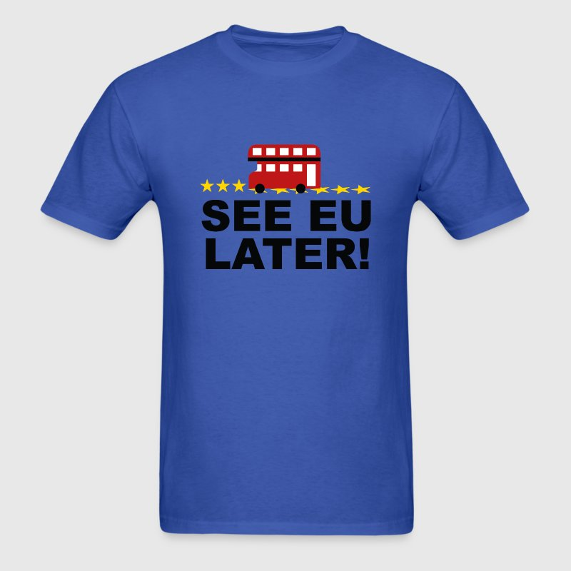 See EU Later! - Men's T-Shirt