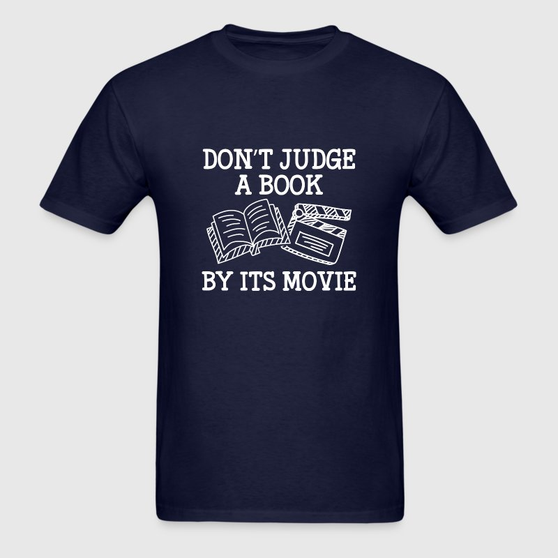 Don't Judge A Book By Its Movie - Men's T-Shirt