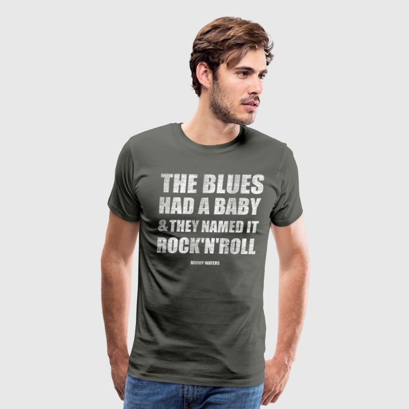 the blues had a baby and they named it rock'n'roll - Men's Premium T-Shirt