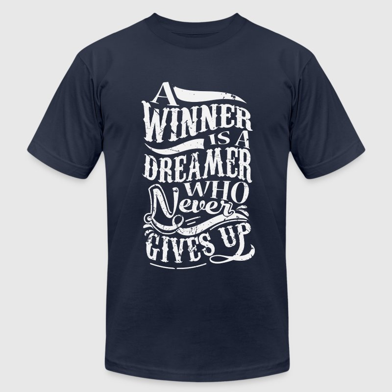 A Winner Is A Dreamer Who Never Gives Up T-Shirts - Men's Fine Jersey T-Shirt