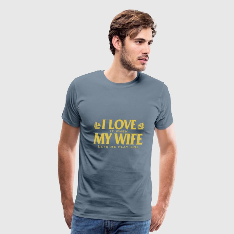 Love - I love it when my wife lets me play lol - Men's Premium T-Shirt