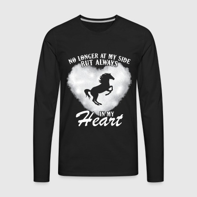 heart- no longer at my side but always in my heart - Men's Premium Long Sleeve T-Shirt