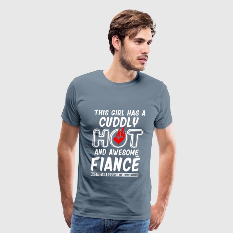 This girl has a cuddly hot and awsome fiance - Men's Premium T-Shirt