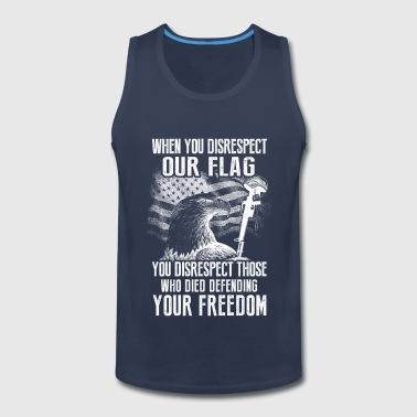 American Veteran – Don't disrespect our flag - Men's Premium Tank