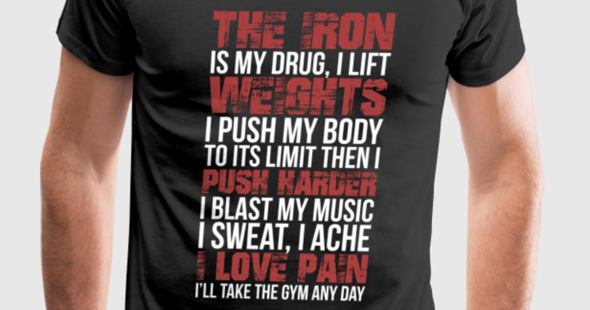 The Gym I Push My Body To It S Limit T Shirt Spreadshirt