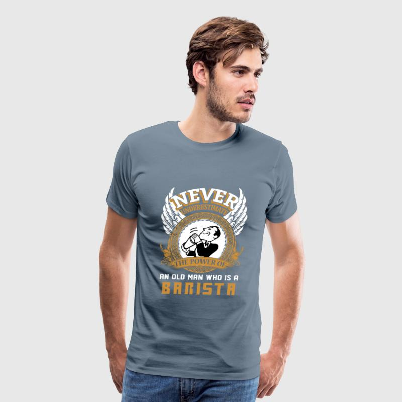Barista - the power of an old man who is a barista - Men's Premium T-Shirt