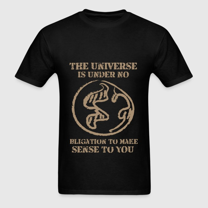 Universe is under no obligation fun tee - Men's T-Shirt