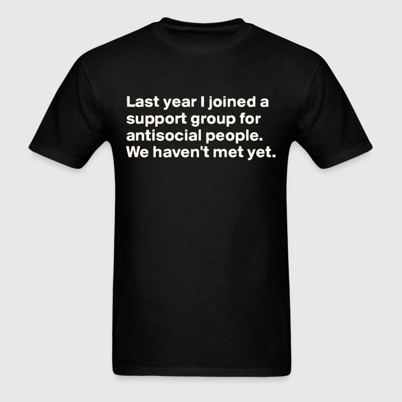 Funny joke about social anxiety T-Shirt | Spreadshirt