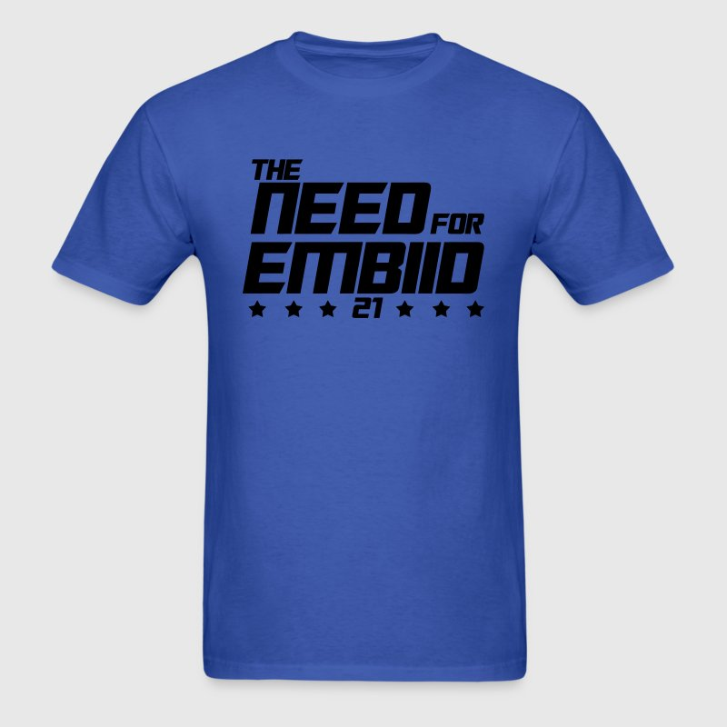 The Need For Embiid T-Shirts - Men's T-Shirt