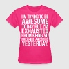I'm Trying To Be Awesome T-Shirts - Women's T-Shirt