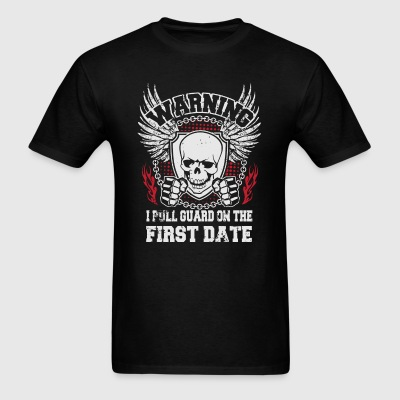 I pull guard on the first date Sportswear - Men's T-Shirt