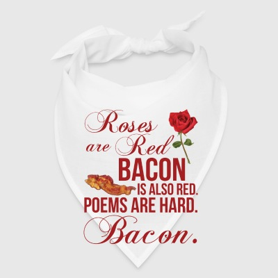 Roses Are Red... Bacon Is Also Red Phone & Tablet Cases - Bandana