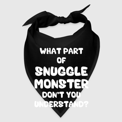 What Part of Snuggle Monster Don't You Understand? Mugs & Drinkware - Bandana