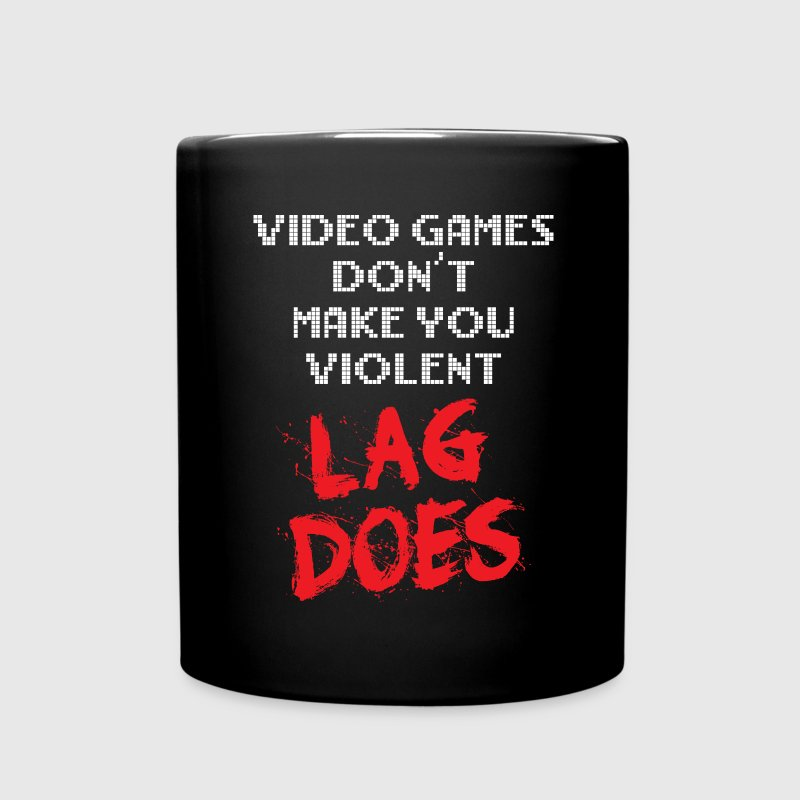 Video Games Don't Make You Violent. Lag Does. Mugs & Drinkware - Full Color Mug
