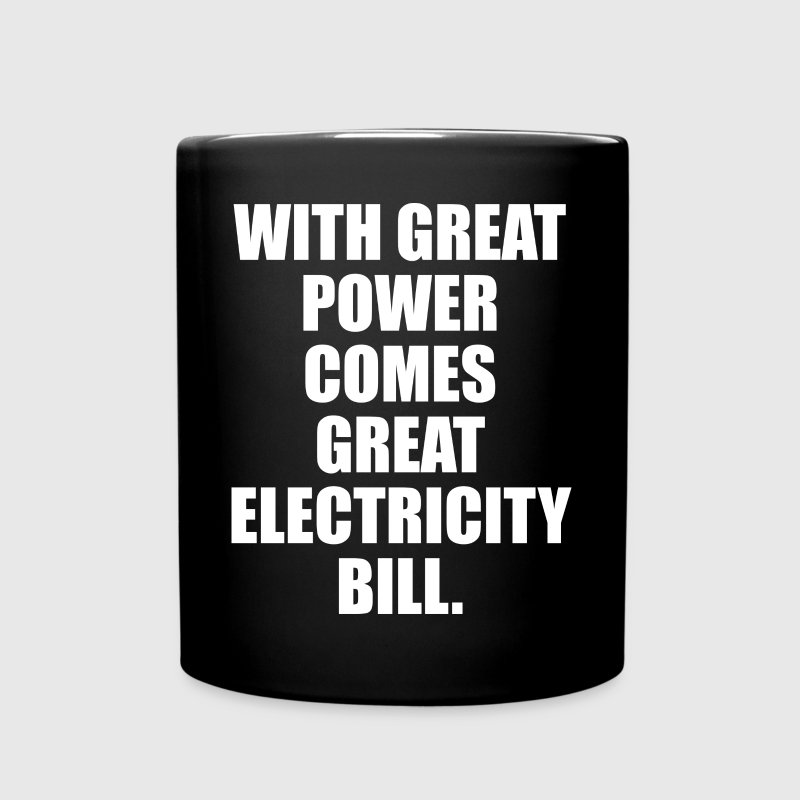 With Great Power Comes Great Electricity Bill Mugs & Drinkware - Full Color Mug