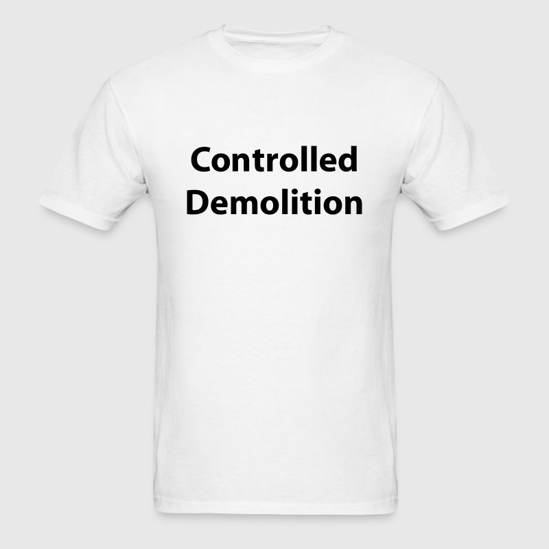 Controlled Demolition (9/11) T-Shirts - Men's T-Shirt