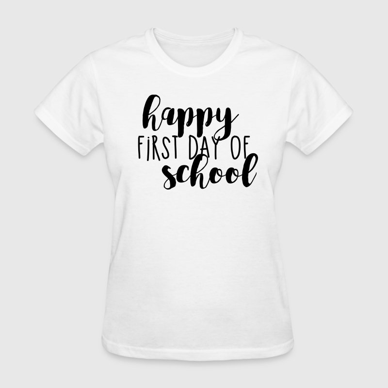 Happy First Day of School T-Shirts - Women's T-Shirt