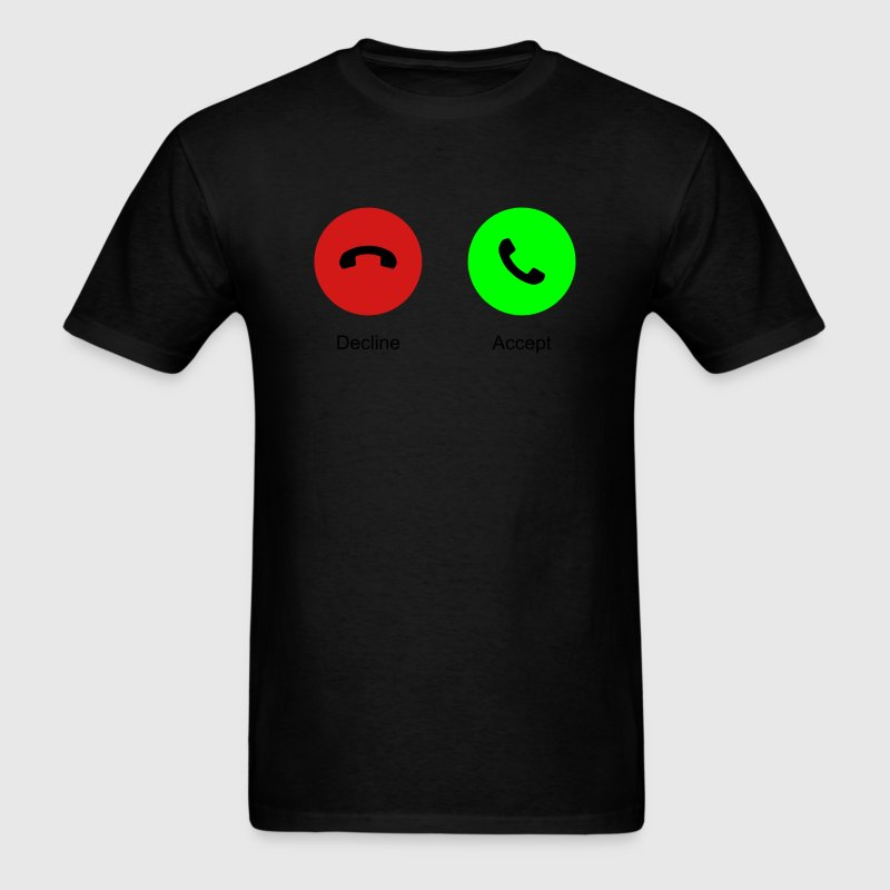 Decline Accept Call (Phone Call) Reject or Pickup T-Shirts - Men's T-Shirt