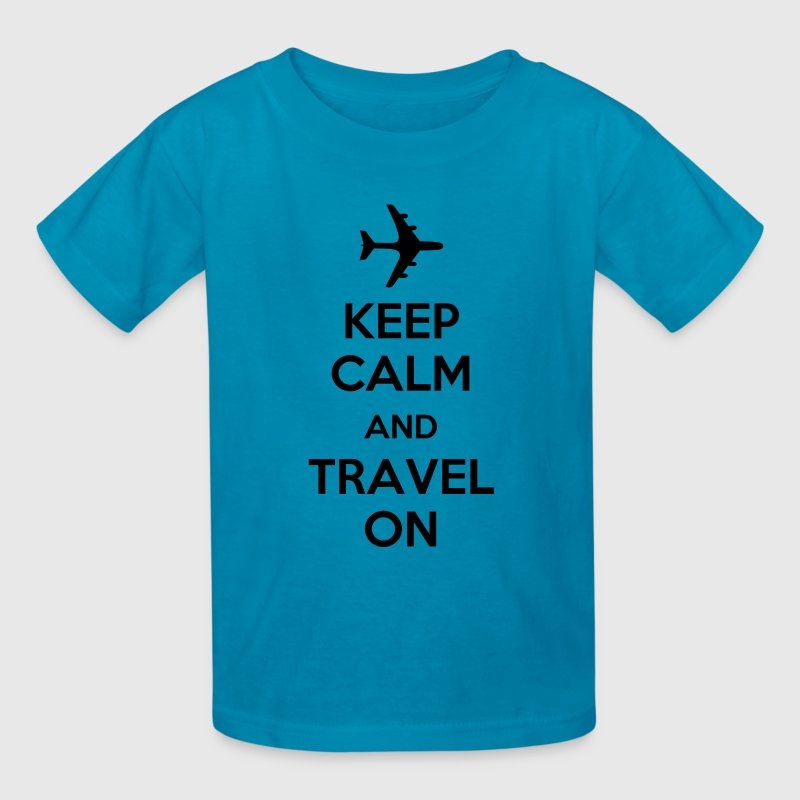 Keep Calm And Travel On (Travelling) Kids' Shirts - Kids' T-Shirt