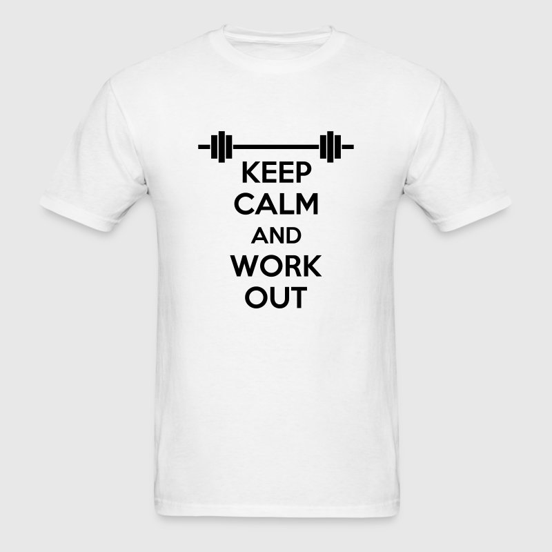 Keep Calm And Work Out (Gym) T-Shirts - Men's T-Shirt