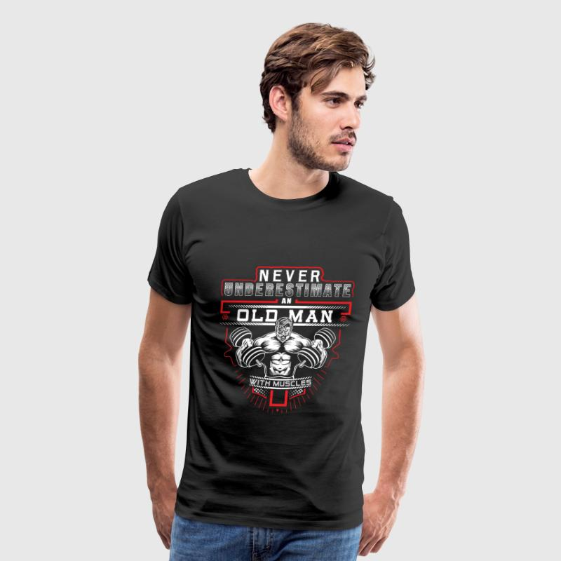 Gym - Never underestimate an old man with muscles - Men's Premium T-Shirt