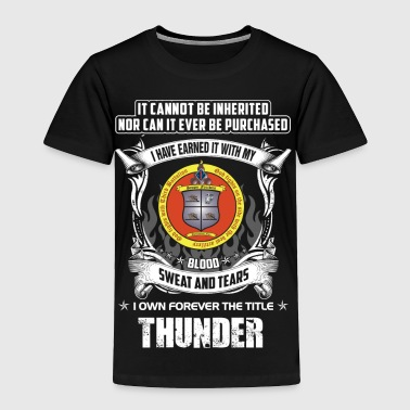Thunder - Cannot be inherited nor be purchased - Toddler Premium T-Shirt