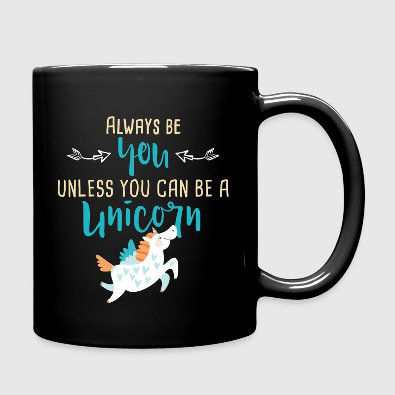 Always Be You or Unicorn - Full Color Mug