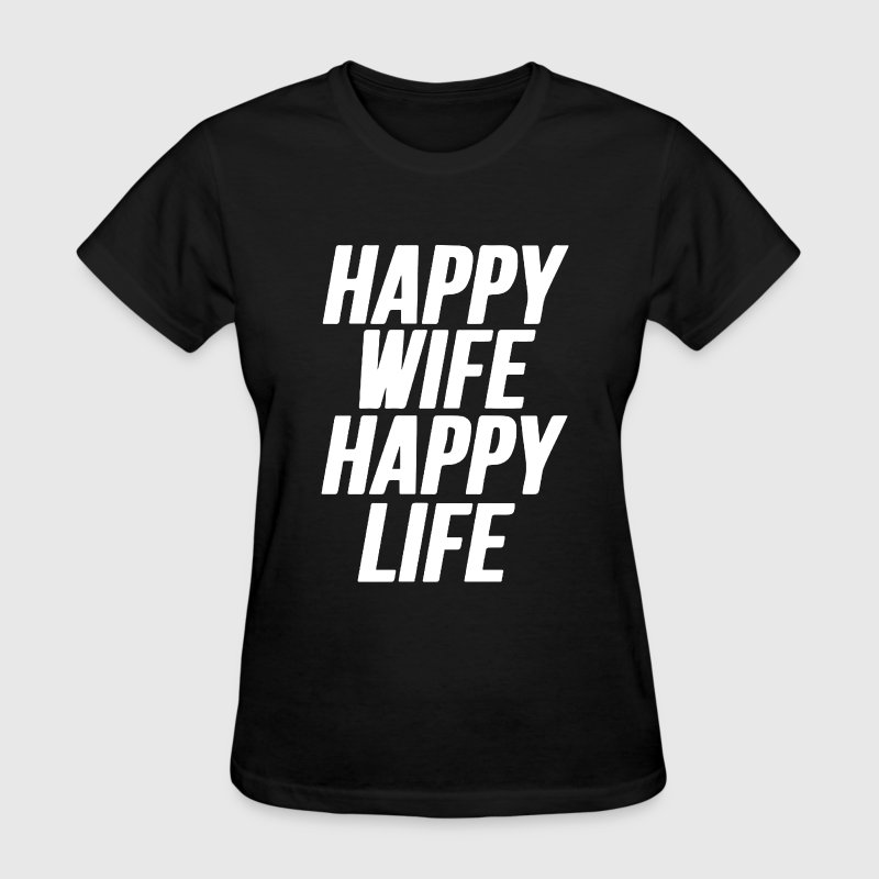 Happy Wife Happy Life - Women's T-Shirt