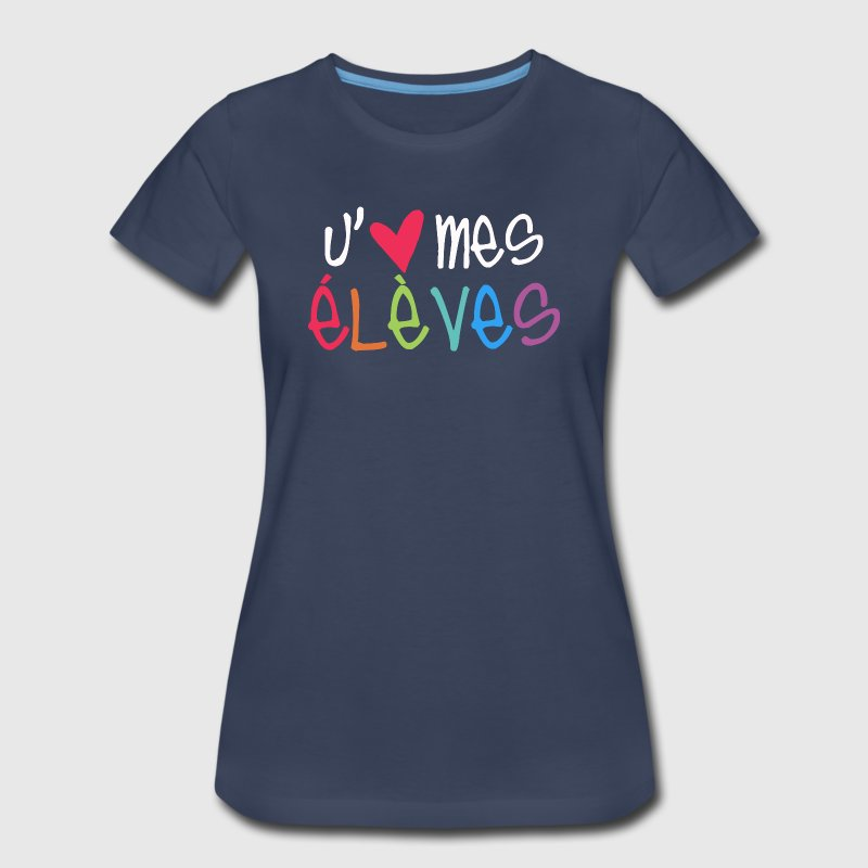 Love My Students - French T-Shirts - Women's Premium T-Shirt