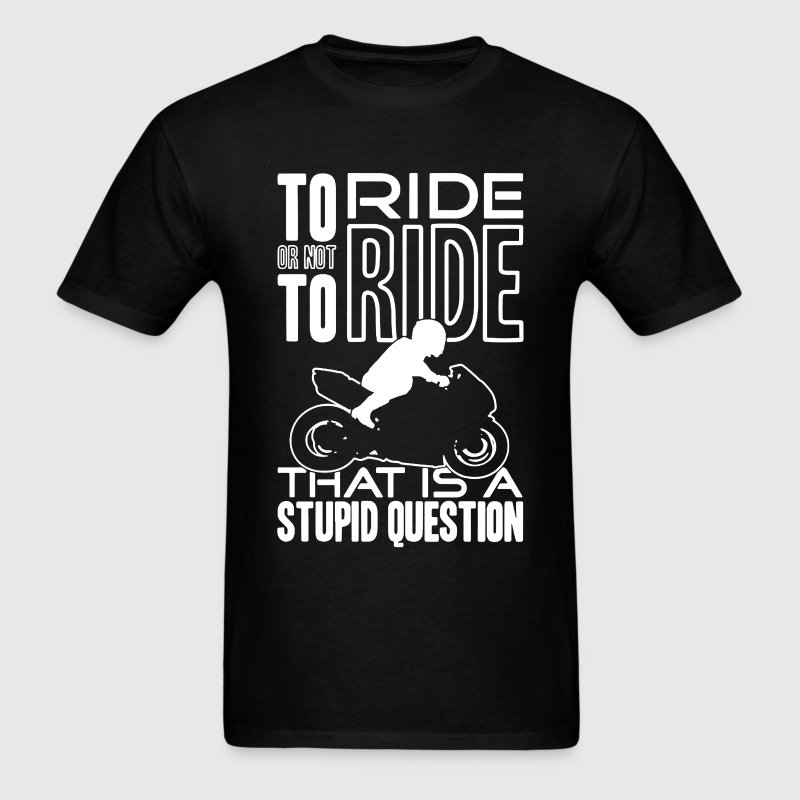 To Ride Or Not To Ride - Men's T-Shirt