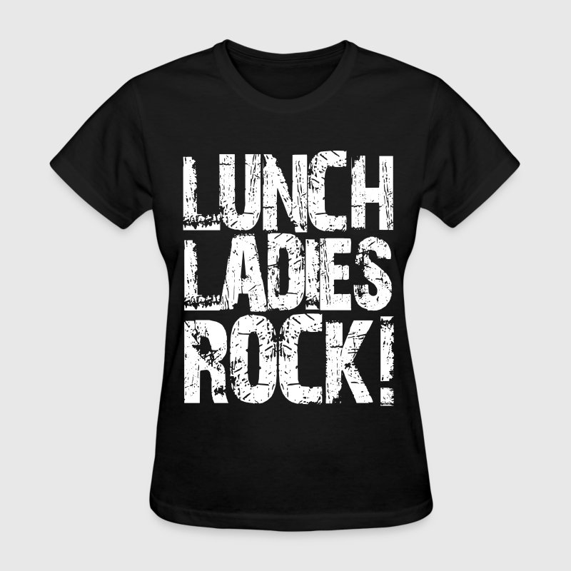 Lunch Ladies Rock T-Shirts - Women's T-Shirt