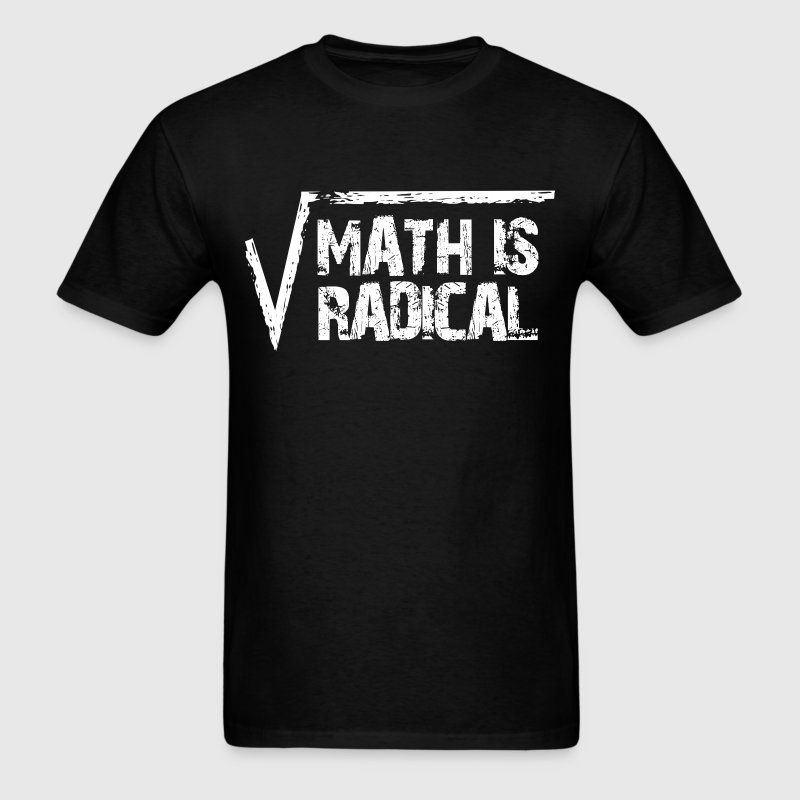 Math Is Radical T-Shirts - Men's T-Shirt