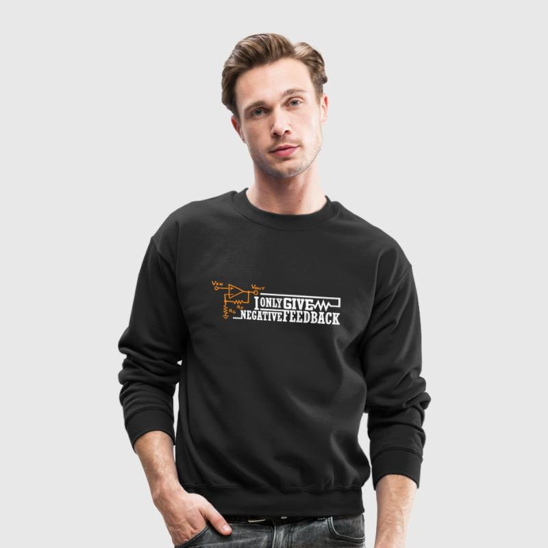 Negative Feedback Shirt - Crewneck Sweatshirt