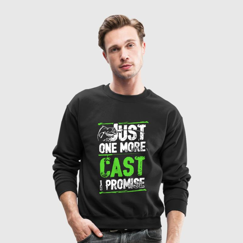 Fishing Just One More Cast I Promise - Crewneck Sweatshirt