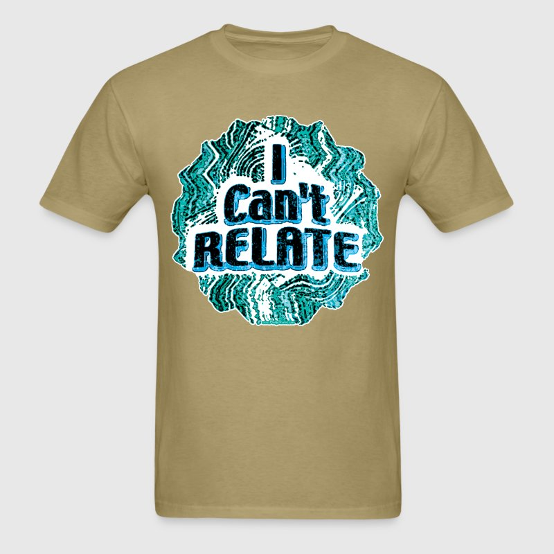 I Can't Relate - Men's T-Shirt