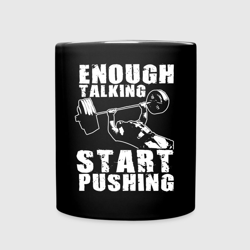 Start Pushing - Bench Press Motivation Mugs & Drinkware - Full Color Mug