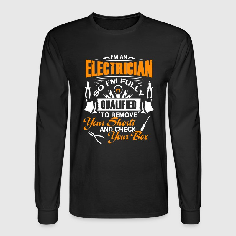 I Am An Electrician - Men's Long Sleeve T-Shirt