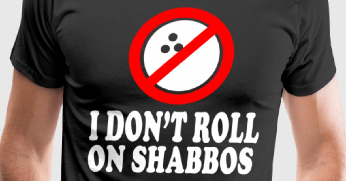 I Don't Roll On Shabbos - The Big Lebowski Quote T-Shirt | Spreadshirt