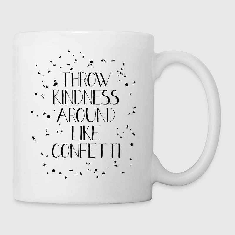 Throw Kindness Around Like Confetti Mugs & Drinkware - Coffee/Tea Mug