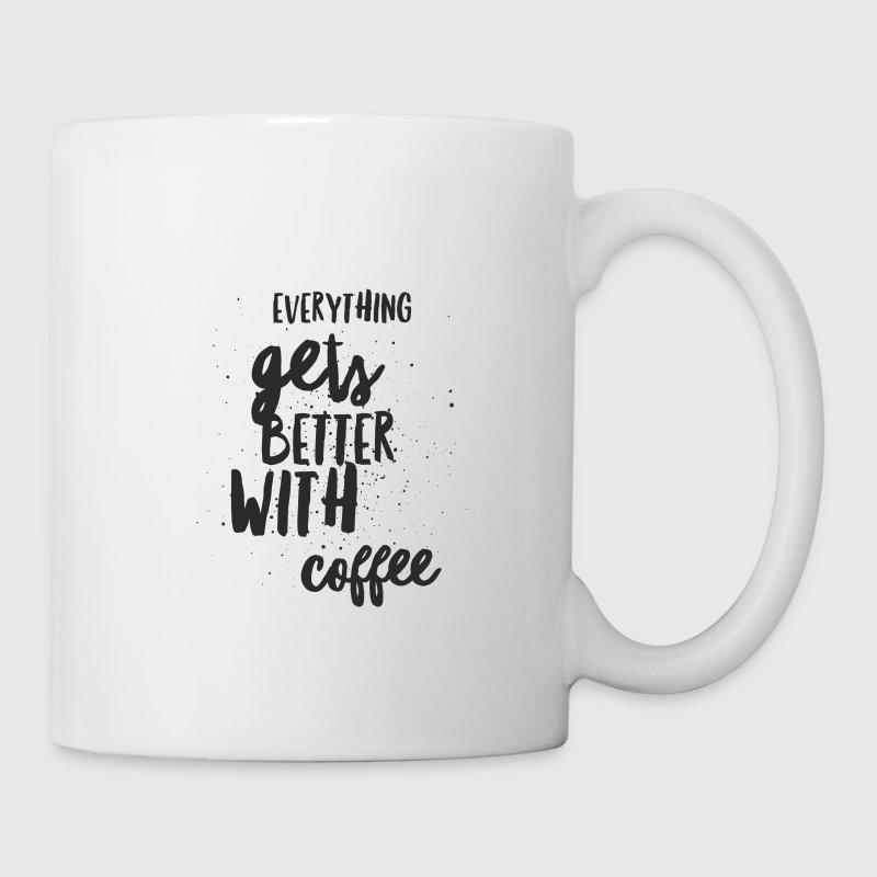 Everything Gets Better With Coffee Tea Mug