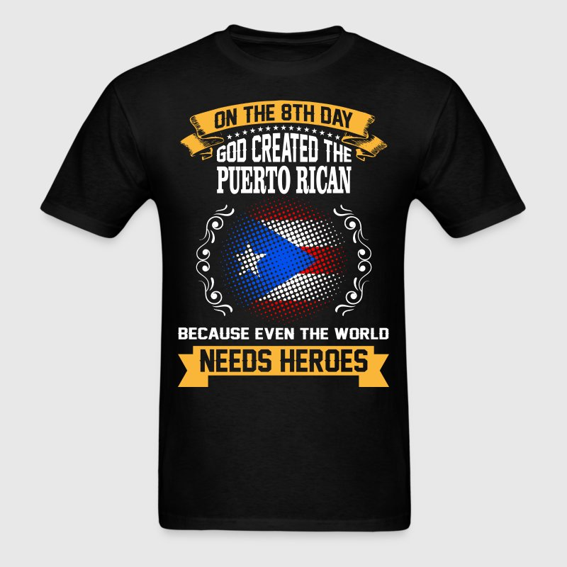 On The 8th Day God Created The Puerto Rican Becaus - Men's T-Shirt