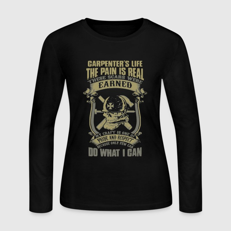 Carpenter's Life Shirt - Women's Long Sleeve Jersey T-Shirt