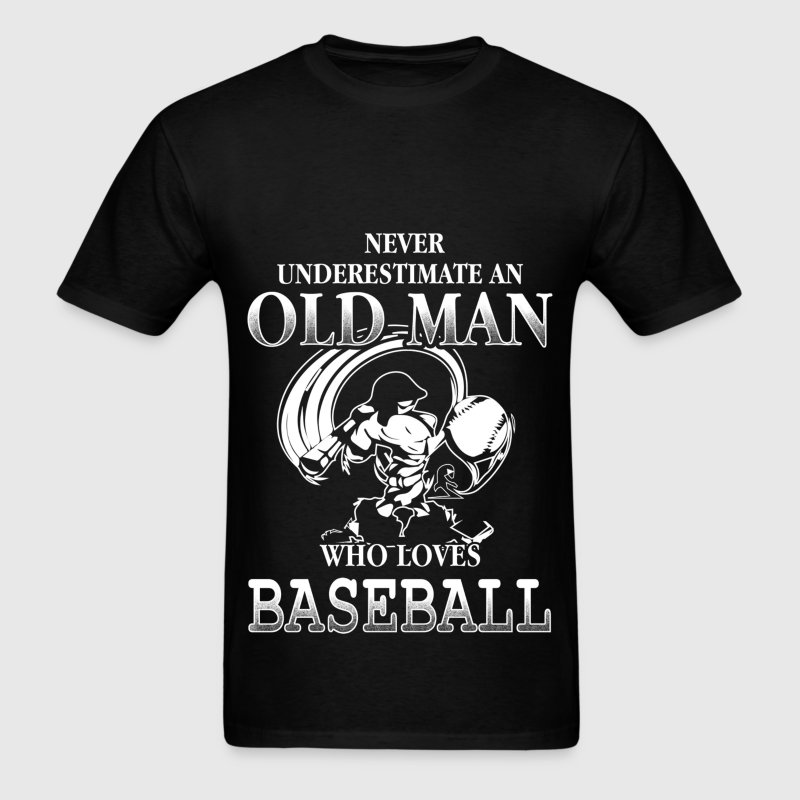 Never Underestimate An Old Man Who Loves Baseball T-Shirts - Men's T-Shirt