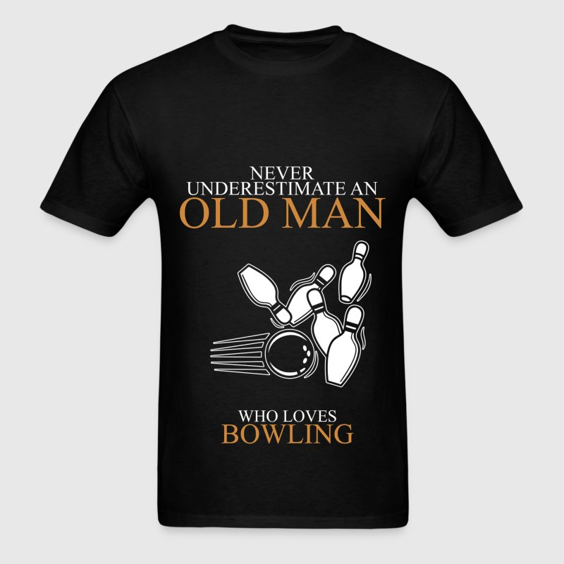 Never Underestimate An Old Man Bowling T-Shirts - Men's T-Shirt