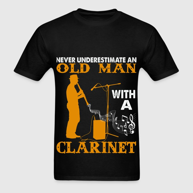 Never Underestimate An Old Man with a Clarinet T-Shirts - Men's T-Shirt