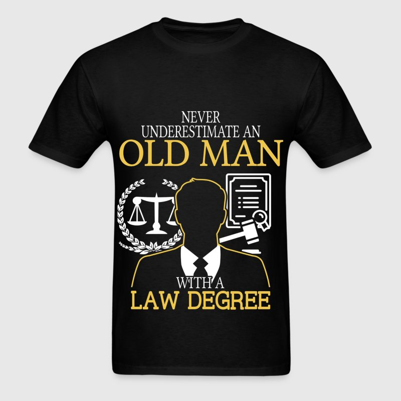 Never Underestimate An Old Man With A Law Degree T-Shirts - Men's T-Shirt