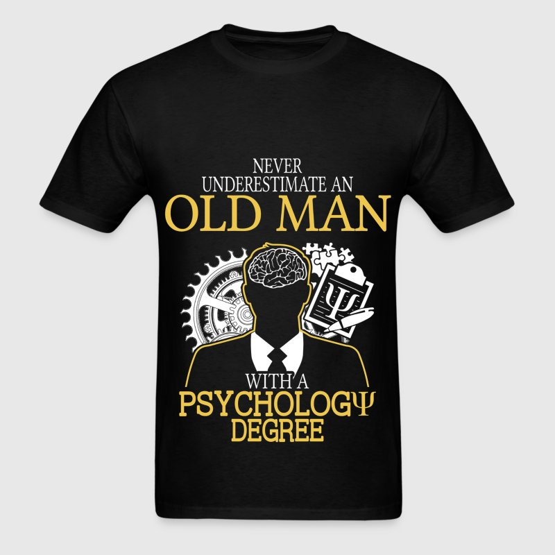 Never Underestimate Old Man With Psychology Degree T-Shirts - Men's T-Shirt